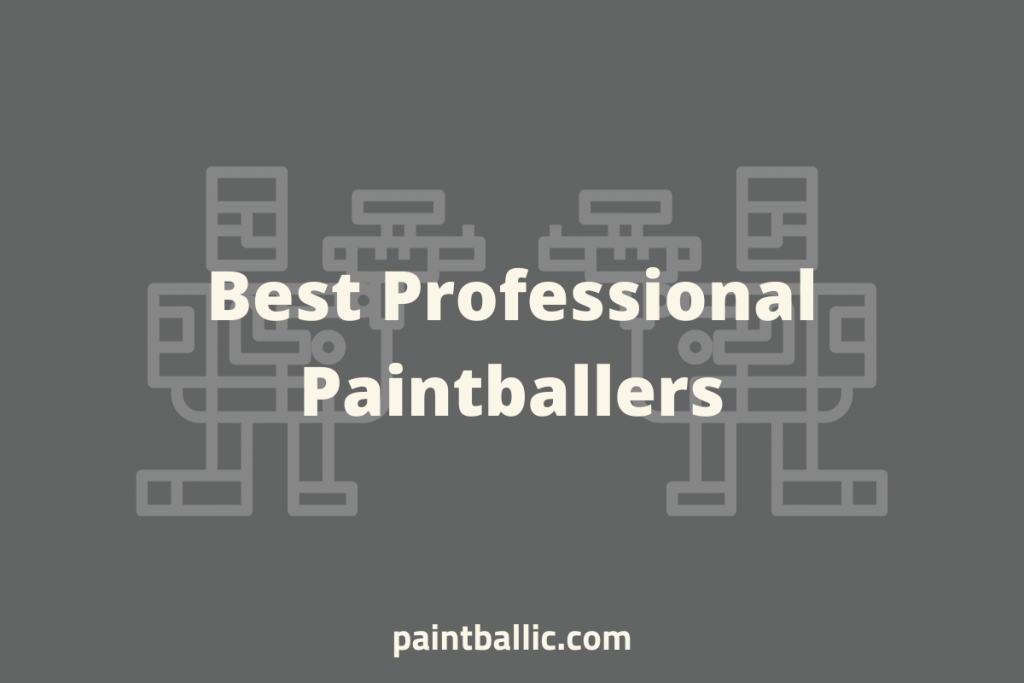 Best Professional Paintballers