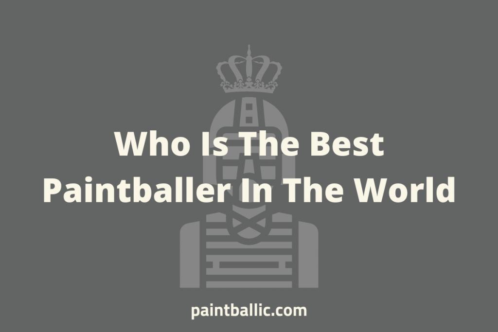 best paintballer in the world