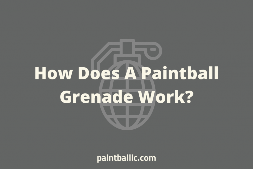 How Does A Paintball Grenade Work