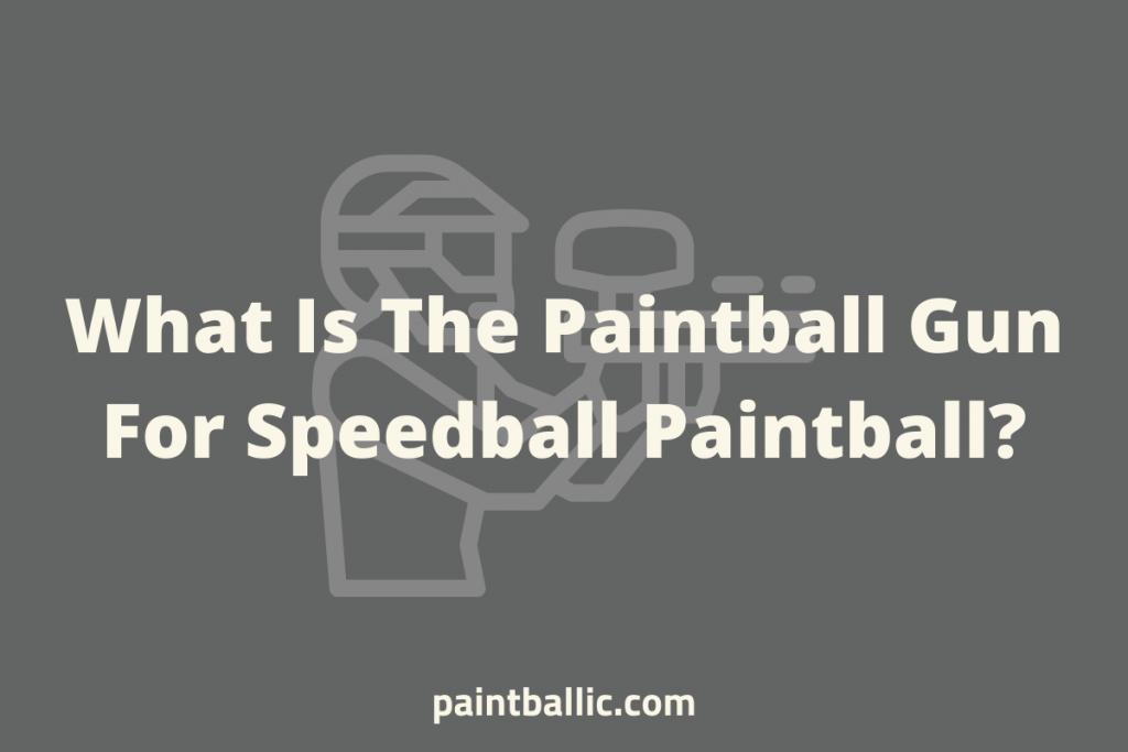 best speedball paintball gun